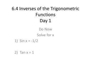 6.4 Inverses of the Trigonometric Functions Day 1