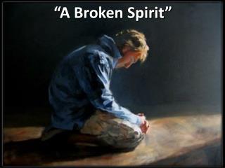 """""""A Broken Spirit"""""""