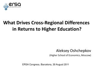 What  Drives Cross-Regional Differences  in Returns to Higher Education?