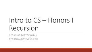 Intro to CS � Honors I Recursion