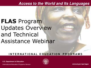 FLAS  Program  Updates Overview  and Technical  Assistance Webinar