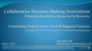 Collaborative Decision Making Innovations  Powering Readiness, Response & Recovery