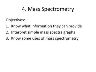 4. Mass Spectrometry
