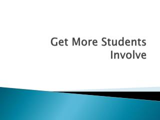 Get More Students Involve