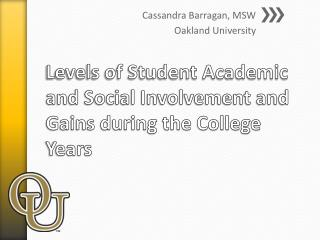 Levels of Student Academic and Social Involvement and Gains during the College  Years