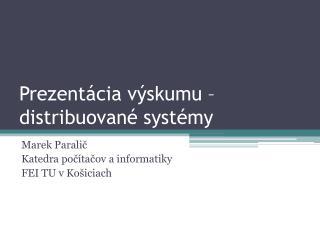 Prezentácia výskumu – distribuované systémy