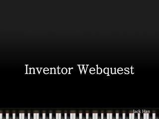 Inventor Webquest