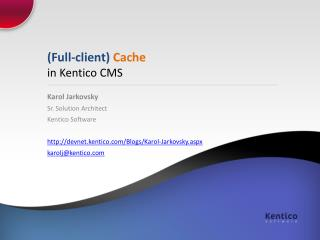 (Full-client)  Cache  in Kentico CMS