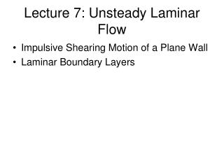 Lecture 7: Unsteady Laminar Flow