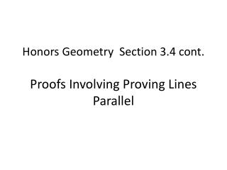Honors Geometry   Section  3.4  cont. Proofs  Involving Proving Lines Parallel
