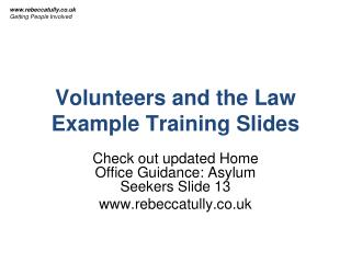 Volunteers and the  Law Example Training Slides