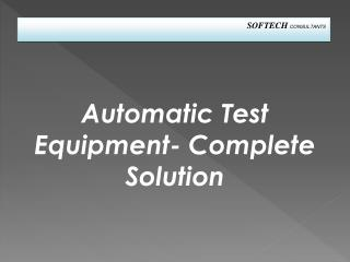 Automatic Test Equipment- Complete Solution