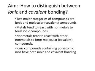 Aim:  How to distinguish between  ionic  and  covalent  bonding?