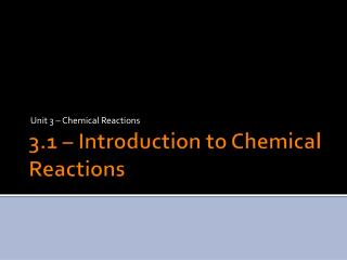 3.1 – Introduction to Chemical Reactions