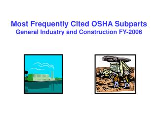 Most Frequently Cited OSHA Subparts General Industry and Construction FY-2006