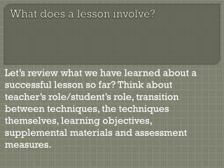 What does a lesson involve?
