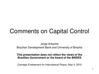Comments on Capital Control