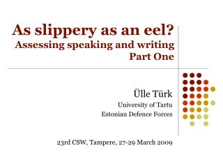 As slippery as an eel? Assessing speaking and writing Part One