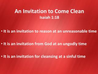 An Invitation to  Come Clean Isaiah 1:18
