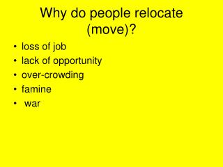 Why do people relocate (move)?
