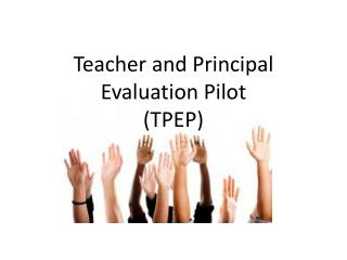 Teacher and Principal Evaluation Pilot  (TPEP)