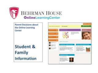 Parent Decisions about the Online Learning Center Student & Family  Information