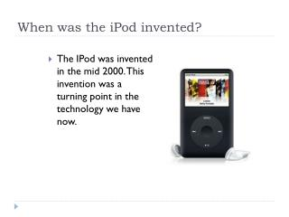 When was the iPod invented?