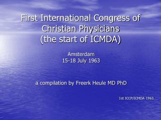 First International Congress of Christian Physicians (the start of ICMDA)