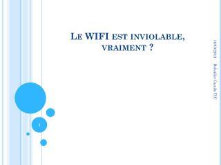 Le  WIFI est  inviolable, vraiment?