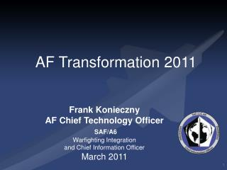 Frank  Konieczny AF Chief Technology Officer SAF/A6 Warfighting  Integration