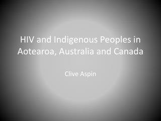 HIV and Indigenous Peoples in Aotearoa, Australia and Canada