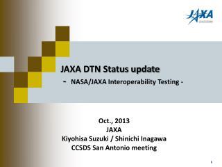 JAXA DTN Status update -    NASA/JAXA Interoperability Testing -