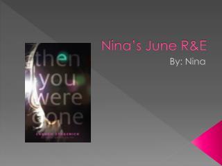 Nina's June R&E