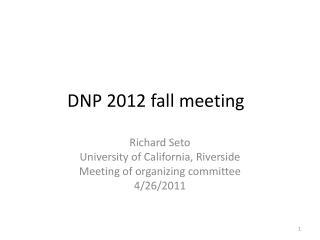 DNP 2012 fall meeting