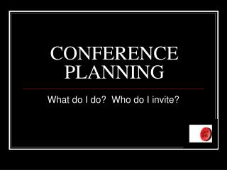 CONFERENCE PLANNING
