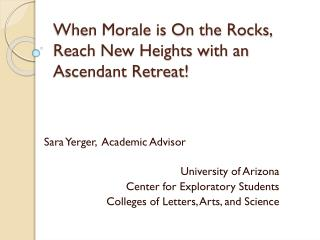 When Morale is On the Rocks, Reach New Heights with an Ascendant Retreat!