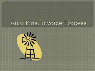 Auto Final Invoice Process