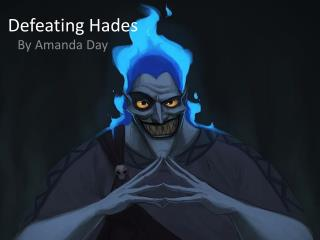 Defeating Hades