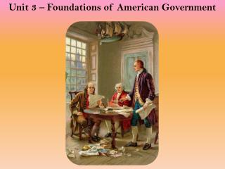 Unit 3 � Foundations of American Government