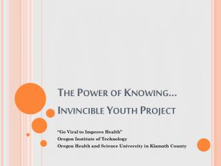 The Power of Knowing… Invincible Youth Project