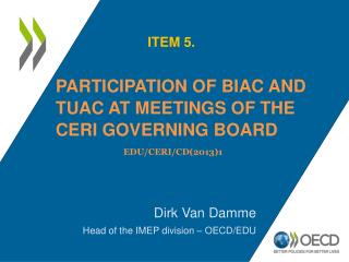 PARTICIPATION OF BIAC AND TUAC AT MEETINGS OF THE CERI GOVERNING BOARD