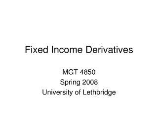 Fixed Income Derivatives