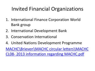 Invited  Financial Organizations