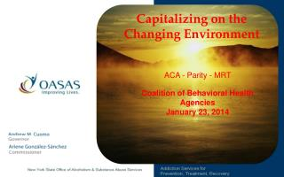 Capitalizing on the Changing Environment