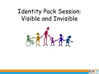Identity Pack Session:  Visible and Invisible