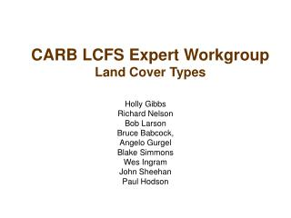 CARB LCFS Expert Workgroup  Land Cover Types