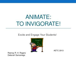 ANIMATE: To Invigorate!