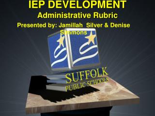 IEP DEVELOPMENT Administrative Rubric