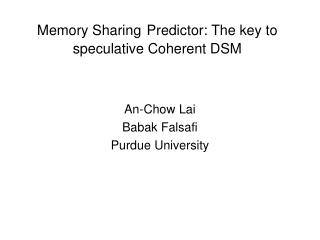 Memory Sharing Predictor: The key to speculative Coherent DSM