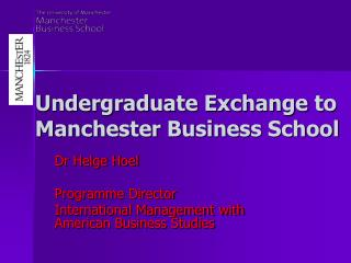 Undergraduate Exchange to  Manchester Business School